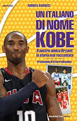 Un italiano di nome Kobe: Il nostro amico Bryant: la storia mai raccontata (Sport.doc Vol. 31)