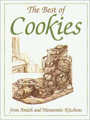 The Best of Cookies: From Amish and Mennonite Kitchens (Miniature Cookbook Collection)