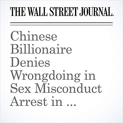 Chinese Billionaire Denies Wrongdoing in Sex Misconduct Arrest in Minneapolis, His Lawyers Say copertina