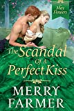 The Scandal of a Perfect Kiss (The May Flowers Book 3)