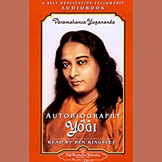 Autobiography of a Yogi                   Written by:                                                                                                                                 Paramahansa Yogananda                               Narrated by:                                                                                                                                 Ben Kingsley                      Length: 17 hrs and 50 mins     56 ratings     Overall 4.7