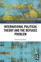 International Political Theory and the Refugee Problem (Routledge Research on the Global Politics of Migration)