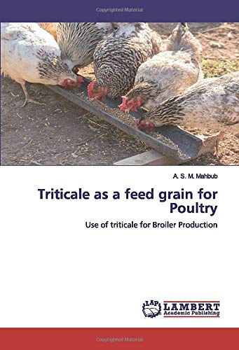 Triticale as a feed grain for Poultry: Use of triticale for Broiler Production