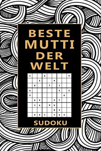 Beste Mutti Der Welt - Sudoku: Spannendes Sudoku Rätselbuch I 300 Rätsel inkl. Lösungen & Anleitung I Schönes Geschenk zu Weihnachten, Geburtstag oder Muttertag