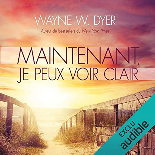 Maintenant, je peux voir clair                   By:                                                                                                                                 Wayne W. Dyer                               Narrated by:                                                                                                                                 René Gagnon                      Length: 4 hrs and 52 mins     Not rated yet     Overall 0.0