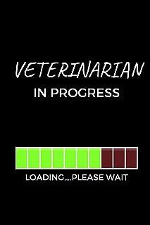 Veterinarian In Progress: Journal for Veterinarians, Future Veterinarians, Vet Students, Vets (6 x 9 Lined Notebook, 120 pages)