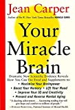 Your Miracle Brain: Maximize Your Brainpower *Boost Your Memory *Lift Your Mood *Improve Your IQ and Creativity *Prevent and Reverse Mental Aging nootropics Feb, 2021