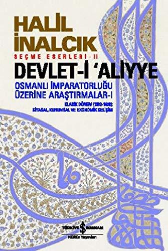 Devlet-i Aliyye: Osmanli Imparatorlugu Üzerine Arastirmalar 1. Kitap: Osmanlı İmparatorluğu Üzerine Araştırmalar 1
