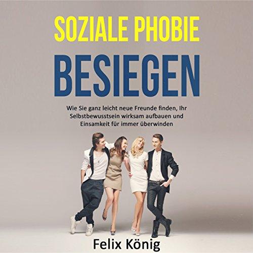 Soziale Phobie besiegen [Defeat Social Phobia] audiobook cover art