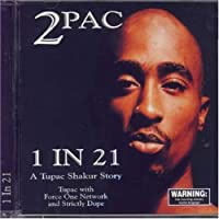 1 In 21/ A Tupac  Shakur Story