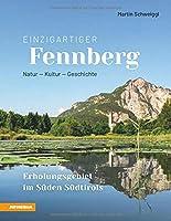 Einzigartiger Fennberg - Erholungsgebiet im Sueden Suedtirols: Natur, Kultur, Geschichte