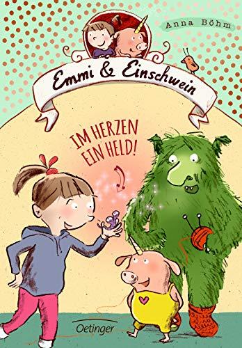 Emmi und Einschwein: Im Herzen ein Held! (Emmi & Einschwein)