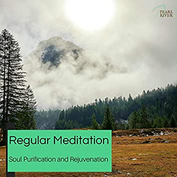 Regular Meditation - Soul Purification And Rejuvenation