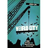 Weird City: Sense of Place and Creative Resistance in Austin, Texas (English Edition)