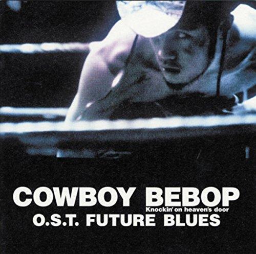 「COWBOY BEBOP Knockin'on heaven's door」Original Soundtrack FUTURE BLUES