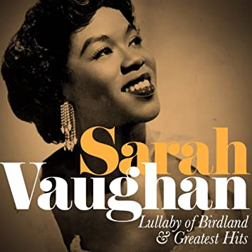 Sarah Vaughan: Lullaby of Birdland and Greatest Hits (Remastered)
