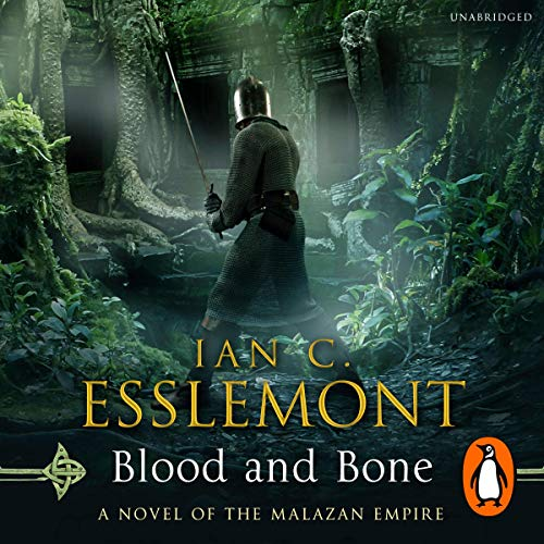 Blood and Bone     Malazan Empire, Book 5              Written by:                                                                                                                                 Ian C Esslemont                               Narrated by:                                                                                                                                 John Banks                      Length: 26 hrs and 34 mins     3 ratings     Overall 4.0