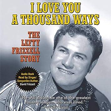 I love You a Thousand Ways - The Lefty Frizzell Story