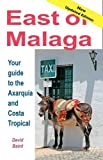 East of Málaga - Essential Guide to the Axarquía and Costa Tropical