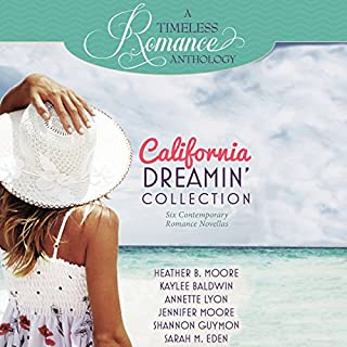 California Dreamin' Collection: Six Contemporary Romance Novellas     A Timeless Romance Anthology, Book 11              By:                                                                                                                                 Heather B. Moore,                                                                                        Kaylee Baldwin,                                                                                        Annette Lyon,                   and others                          Narrated by:                                                                                                                                 Carly Robins                      Length: 9 hrs and 34 mins     11 ratings     Overall 4.6