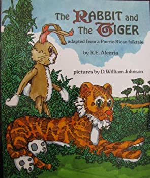 Paperback The Rabbit and the Tiger: Adapted from a Puerto Rican Folktale Book