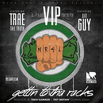 V.I.P - Gettin to the Racks (feat. Trae the Truth & Dat Guy)