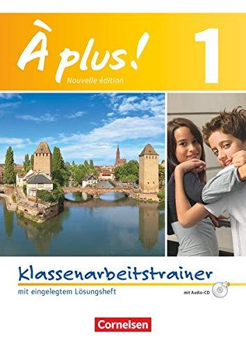 À plus ! - Nouvelle édition / Band 1 - Klassenarbeitstrainer mit Lösungen und Audio-Materialien: Klassenarbeitstrainer mit Lösungen und Audio-CD