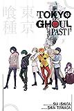 Tokyo Ghoul: Past (Tokyo Ghoul Novels)