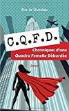CQFD: Chroniques d'une Quadra Femelle Débordée