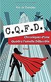 CQFD - Chroniques d'une Quadra Femelle Débordée
