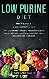 Low Purine Diet: MEGA BUNDLE - 4 Manuscripts in 1 -160+ Low Purine - friendly recipes including breakfast, side dishes, and desserts for a delicious and tasty diet