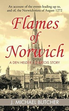 Flames of Norwich: A Den Helder / Dartois Story