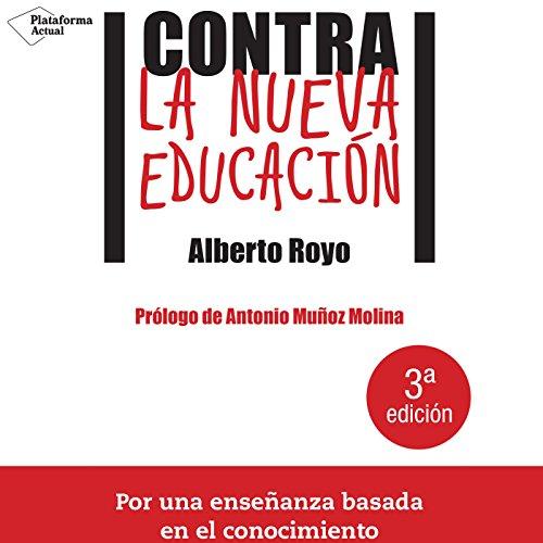 Contra la nueva educación [Against the New Education] audiobook cover art