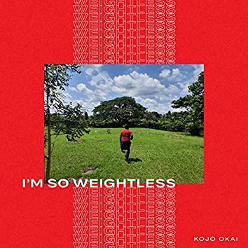 I Am So Weightless (feat. Elliot & the Pipedream)
