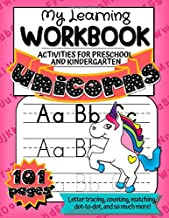 Unicorns: My Learning Workbook Activities for Preschool and Kindergarten: Letter Tracing, Counting, Matching, Dot-to-Dot, and so much more!