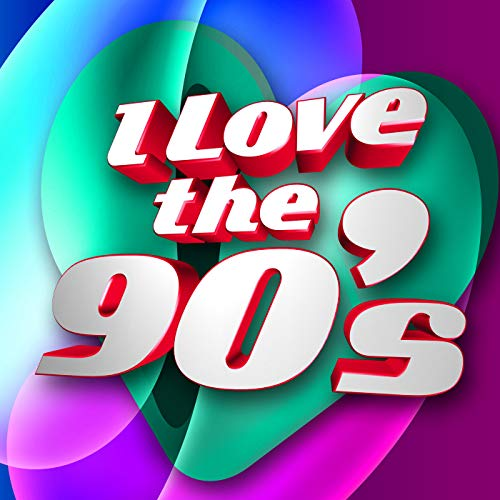 I Love the 90's [Explicit]