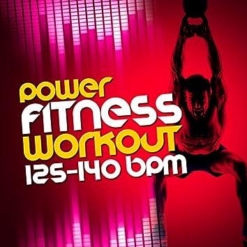 Power Fitness Workout (125-140 BPM)