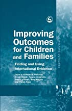 Improving Outcomes for Children and Families: Finding and Using International Evidence (Child Welfare Outcomes)