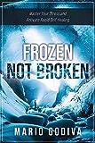 Frozen, Not Broken: Master Your Stress and Activate Rapid Self-healing