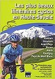 Les plus beaux itineraires cyclos en Haute-Savoie - 72 itinéraires pour cyclosportifs et cyclotouristes de LAMORY ( 19 juin 2012 ) - Gap Editions (19 juin 2012) - 19/06/2012