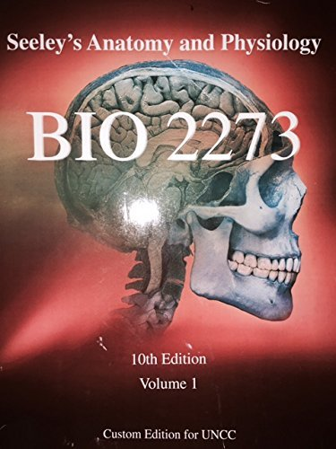 Seeley's Anatomy and Physiology Tenth Edition (BIO 2273 Custom Edition for UNCC, Volume I)