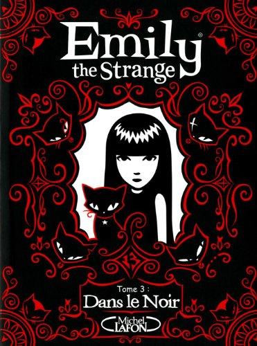EMILY THE STRANGE T03 DANS LE