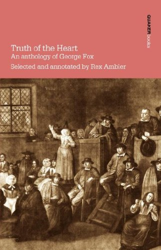 Truth of the Heart: An Anthology of George Fox, Revised Edition