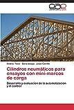 Cilindros Neumaticos Para Ensayos Con Mini-Marcos de Carga: Desarrollo y evaluación de la automatización y el control