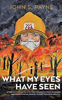 [John Payne]のWhat My Eyes Have Seen (English Edition)