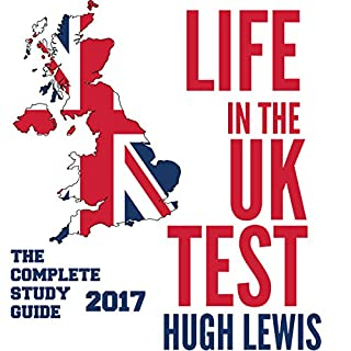 Life in the UK Test 2017: The Complete Study & Revision Guide                   By:                                                                                                                                 Hugh Lewis                               Narrated by:                                                                                                                                 Laurence Todd                      Length: 7 hrs and 55 mins     40 ratings     Overall 4.4