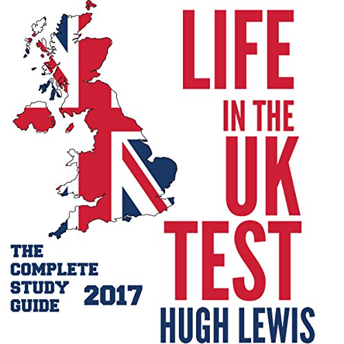Life in the UK Test 2017: The Complete Study & Revision Guide audiobook cover art