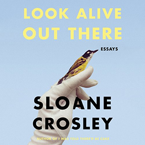 Look Alive Out There audiobook cover art