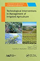 Technological Interventions in Management of Irrigated Agriculture (Innovations in Agricultural & Biological Engineering)