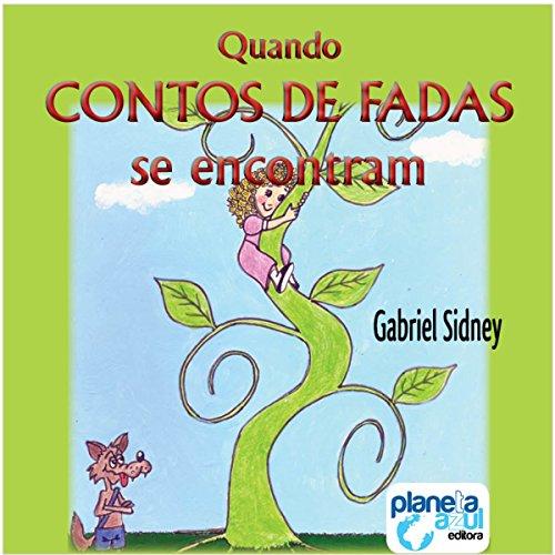 Quando os Contos de Fadas se Encontram [When Fairy Tales Meet] Audiobook By Gabriel Sidney cover art